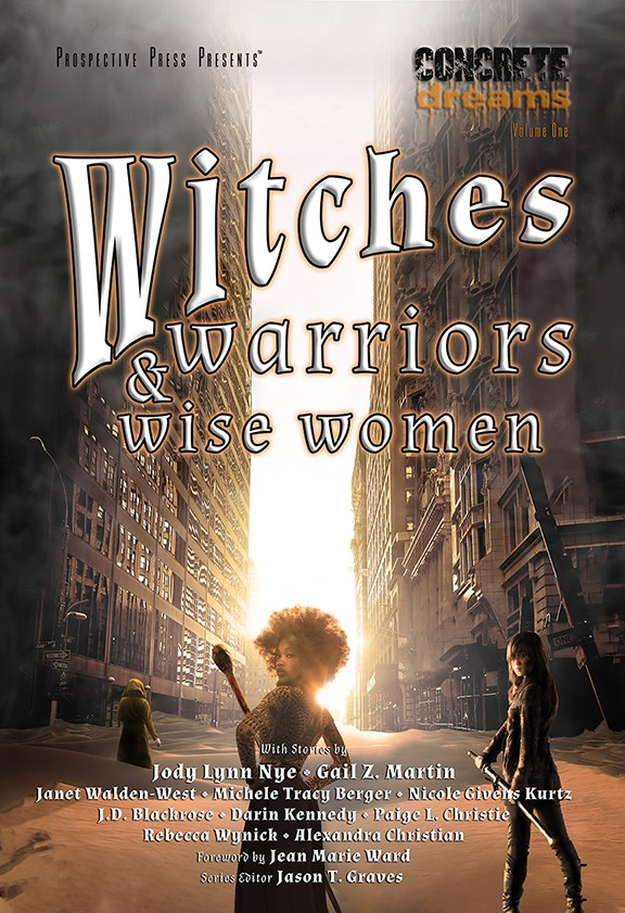 Cover - Concrete Dreams: Witches, Warriors, & Wise Women