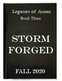 Storm Forged - The Legacies of Arnan: Book 4